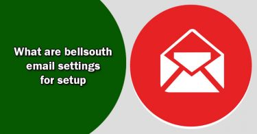 Bellsouth Email Settings For Outlook, Android, and iPhone