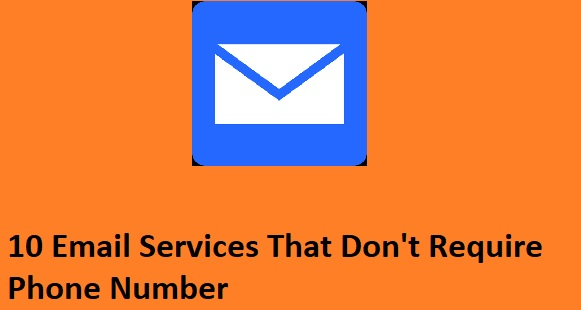 12 Email Services That Do Not Require Phone Number Verification