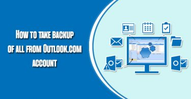 How to Backup Outlook Emails & Other Important Items