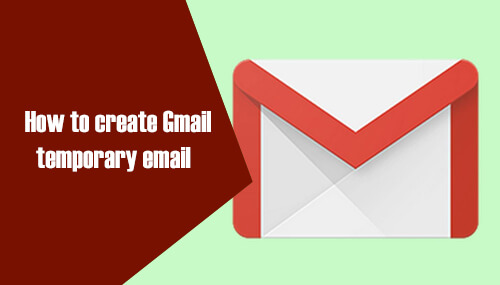 create temporary gmail