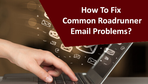 Common Roadrunner Email Problems