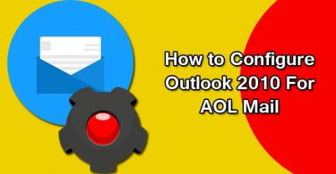 What is Configuration AOL Mail Setting For Outlook 2010