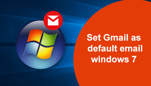 Set Gmail As Default Email Windows 7