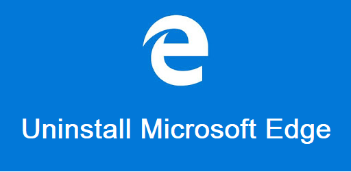 Uninstall Microsoft Edge